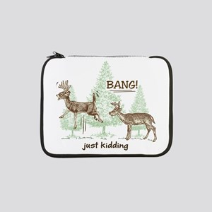 "Bang! Just Kidding! Hunting Humo 13"" Laptop Sleeve"