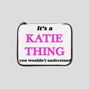 """It's a Katie thing, you woul 13"""" Laptop Sleeve"""