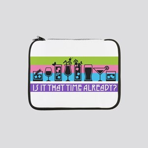 "Is It That Time Already? 13"" Laptop Sleeve"