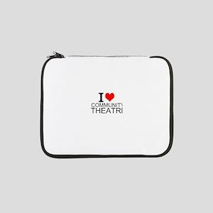 "I Love Community Theatre 13"" Laptop Sleeve"