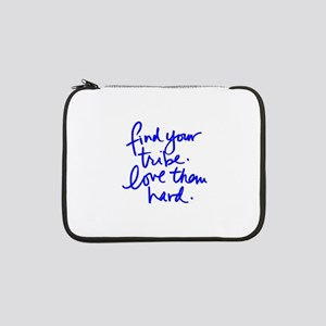 """FIND YOUR TRIBE, LOVE THEM HARD 13"""" Laptop Sleeve"""