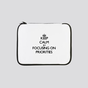 "Keep Calm by focusing on Priorit 13"" Laptop Sleeve"