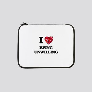 """I love Being Unwilling 13"""" Laptop Sleeve"""