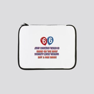 "66 year old designs 13"" Laptop Sleeve"