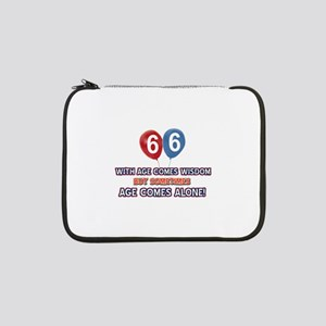 "Funny 66 wisdom saying birthday 13"" Laptop Sleeve"
