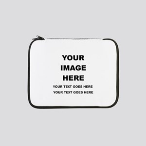 """Your Photo and Text Here T Shirt 13"""" Laptop Sleeve"""