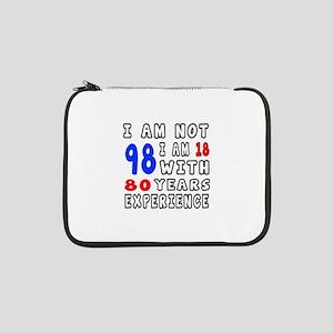 "I am not 98 Birthday Designs 13"" Laptop Sleeve"