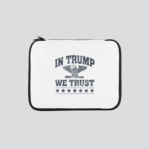 "In Trump We Trust 13"" Laptop Sleeve"