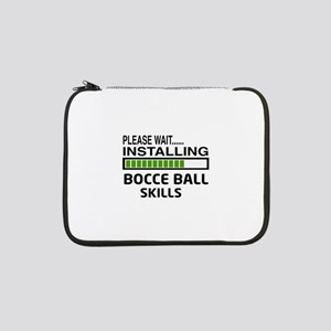 "Please wait, Installing Bocce ba 13"" Laptop Sleeve"