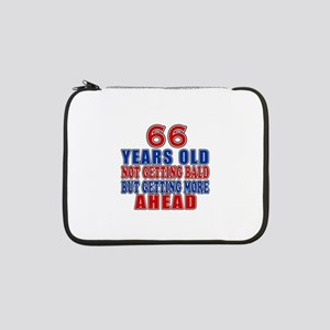 "66 Getting More Ahead Birthday 13"" Laptop Sleeve"