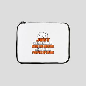 "46 Just Remember Birthday Design 13"" Laptop Sleeve"
