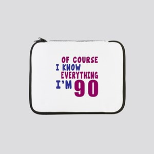 "I Know Everythig I Am 90 13"" Laptop Sleeve"