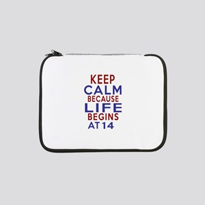 "Life Begins At 14 13"" Laptop Sleeve"