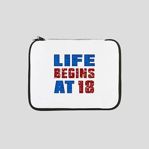 "Life Begins At 18 13"" Laptop Sleeve"