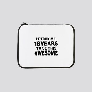 """18 Years To Be This Awesome 13"""" Laptop Sleeve"""