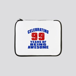 "Celebrating 99 Years Of Being Aw 13"" Laptop Sleeve"