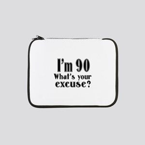 "I'm 90 What is your excuse? 13"" Laptop Sleeve"