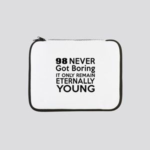 "98 Eternally Young Birthday Desi 13"" Laptop Sleeve"