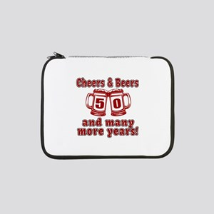 "Cheers And Beers 50 And Many Mor 13"" Laptop Sleeve"