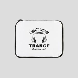 "I didn't choose Trance 13"" Laptop Sleeve"