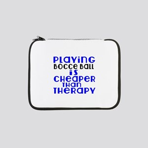 "Bocce Ball Is Cheaper Than Thera 13"" Laptop Sleeve"