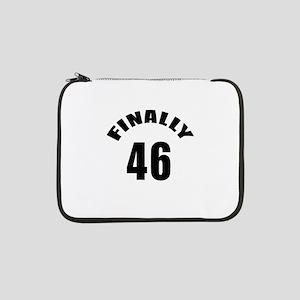 "Finally 46 Birthday Designs 13"" Laptop Sleeve"