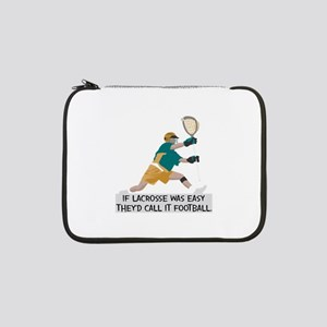 "If Lacrosse Was Easy 13"" Laptop Sleeve"