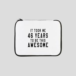 "46 Years Birthday Designs 13"" Laptop Sleeve"
