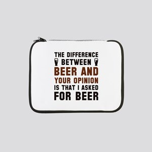 "Beer And Your Opinion 13"" Laptop Sleeve"