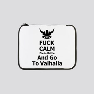 "Fuck Calm...Go To Valhalla 13"" Laptop Sleeve"