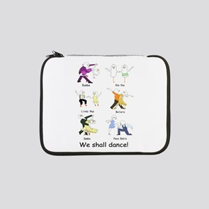 "We shall dance! 13"" Laptop Sleeve"
