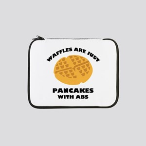 "Waffles Are Just Pancakes With Abs 13"" Laptop Slee"