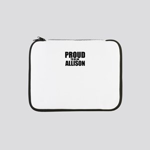 "Proud to be ALLISON 13"" Laptop Sleeve"