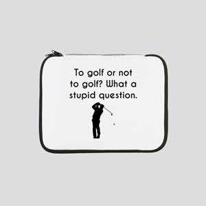 "To Golf Or Not To Golf 13"" Laptop Sleeve"