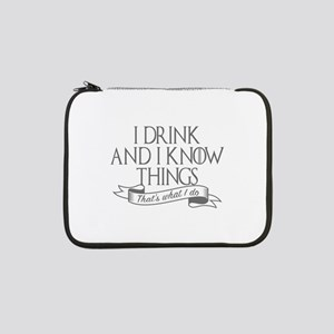 "I drink and I know things Game o 13"" Laptop Sleeve"