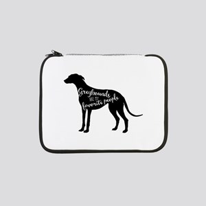 """Greyhounds are my favorite peopl 13"""" Laptop Sleeve"""