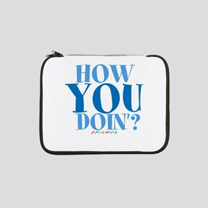 "How you doin'? 13"" Laptop Sleeve"
