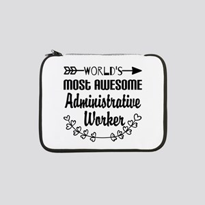 """World's Most Awesome Administrat 13"""" Laptop Sleeve"""
