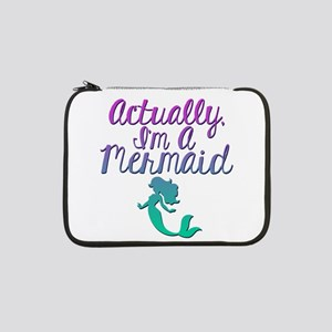 "Actually, I'm A Mermaid 13"" Laptop Sleeve"