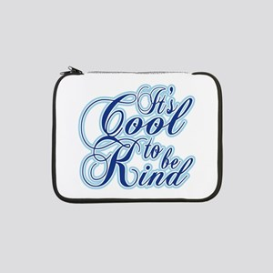 """It's cool to be kind 13"""" Laptop Sleeve"""