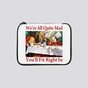"""WE'RE ALL QUITE MAD 13"""" Laptop Sleeve"""