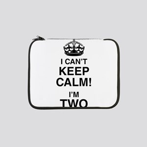 "I Can't Keep Calm I'm Two 13"" Laptop Sleeve"