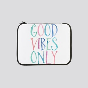 """Good Vibes Only 13"""" Laptop Sleeve"""