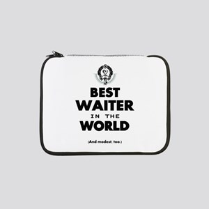 "The Best in the World Best Waiter 13"" Laptop Sleev"