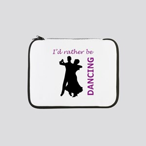 "RATHER BE DANCING 13"" Laptop Sleeve"