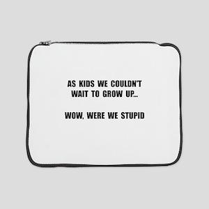"Grow Up Stupid 15"" Laptop Sleeve"