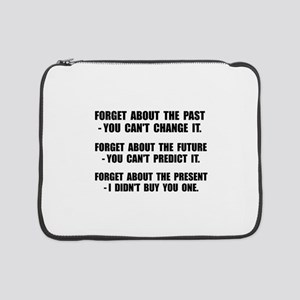 """Forget Present 15"""" Laptop Sleeve"""