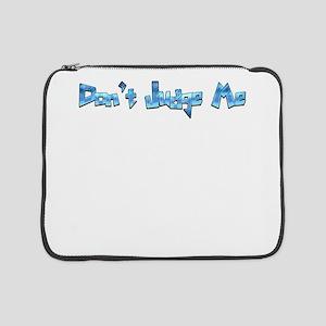 "Don't Judge Me Quote Logo Graphic 15"" Laptop Sleev"