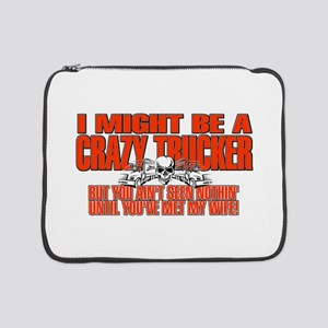"Crazy Trucker 15"" Laptop Sleeve"