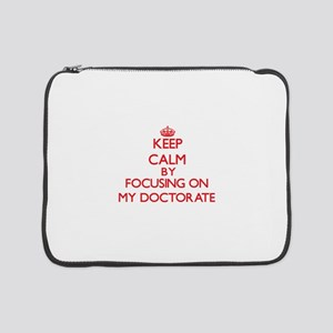 "Keep Calm by focusing on My Doct 15"" Laptop Sleeve"